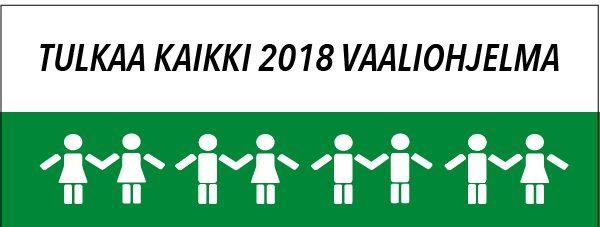 TULKAA KAIKKI -VAALIOHJELMA 2018